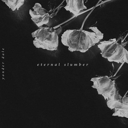 Eternal Slumber by Yonder Dale