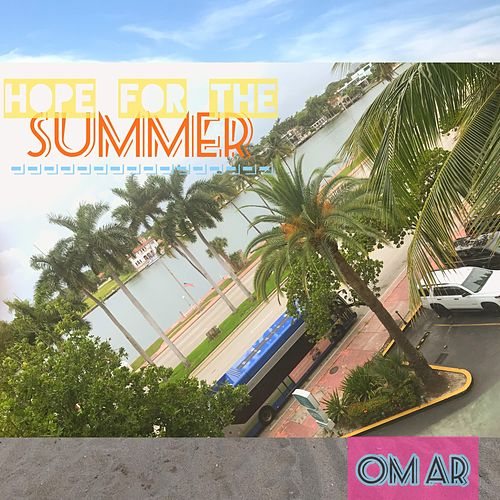 Hope for the Summer by Omar
