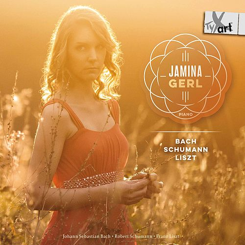 J.S. Bach, Liszt & R. Schumann: Piano Works by Jamina Gerl