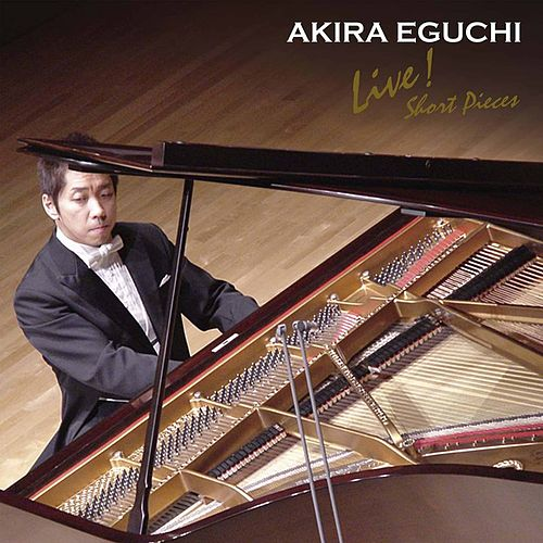 Tchaikovsky, Saint-Saëns, Dvořák & Others: Piano Works (Live) by Akira Eguchi