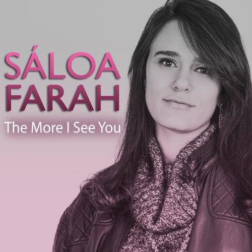 The More I See You de Sáloa Farah