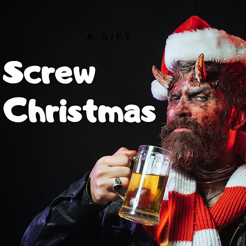 Screw Christmas by Various Artists