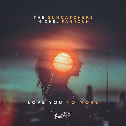 Love You No More by The Suncatchers