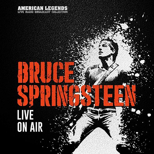 Bruce Springsteen - Live On Air de Bruce Springsteen