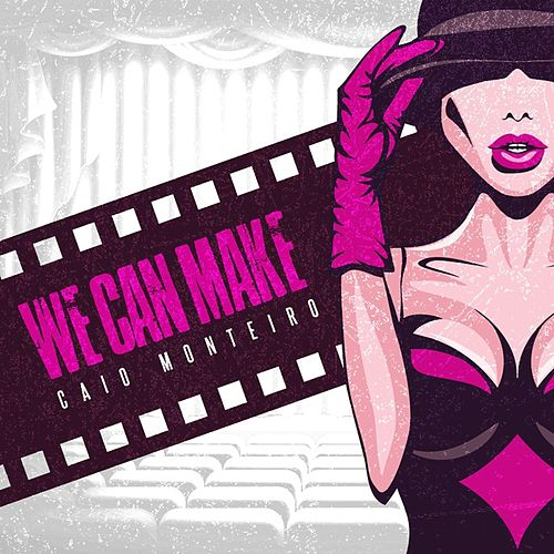 We Can Make by Caio Monteiro