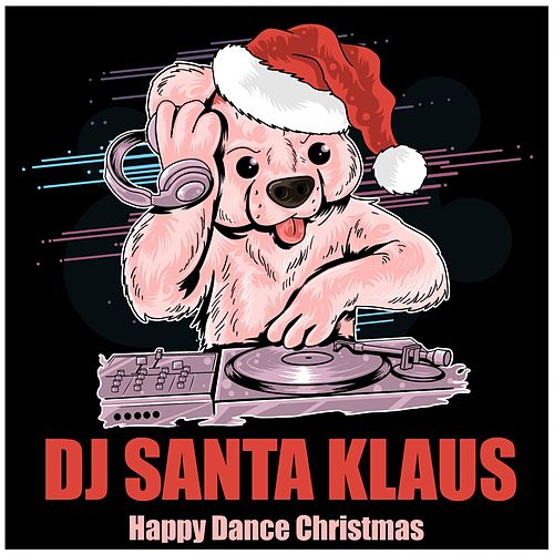 Happy Dance Christmas von Dj Santa Klaus
