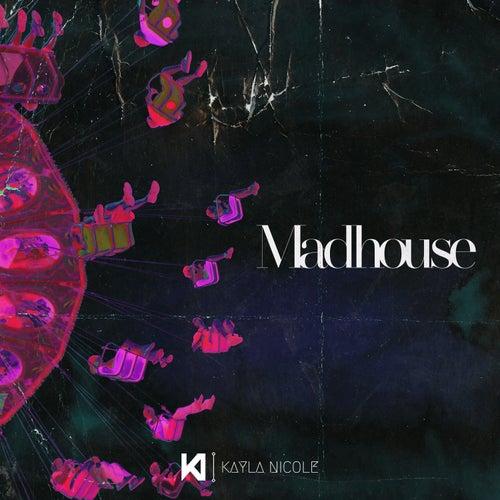 Madhouse by Kayla Nicole