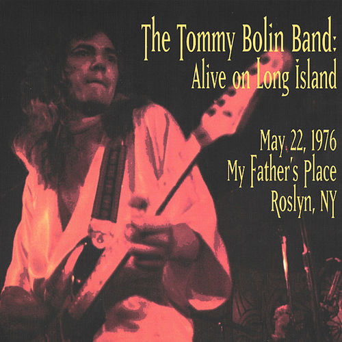 Alive on Long Island - Tommy Bolin Archives (Remastered) by Tommy Bolin