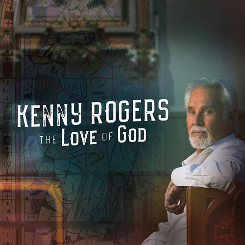 The Love of God (Deluxe Edition) by Kenny Rogers