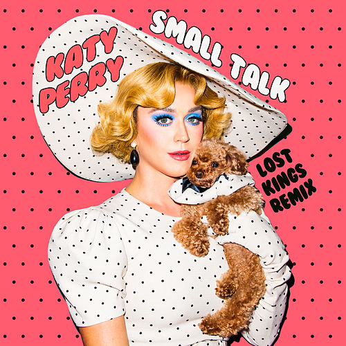 Small Talk (Lost Kings Remix) by Katy Perry