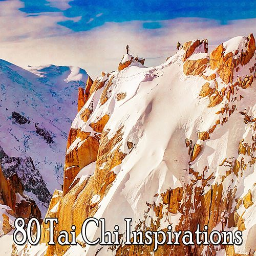 80 Tai Chi Inspirations by Lullabies for Deep Meditation