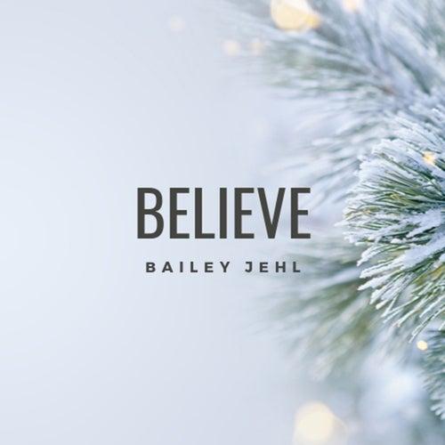 Believe de Bailey Jehl