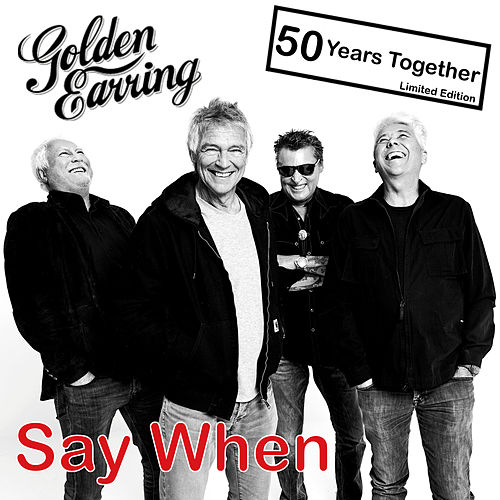 Say When by Golden Earring