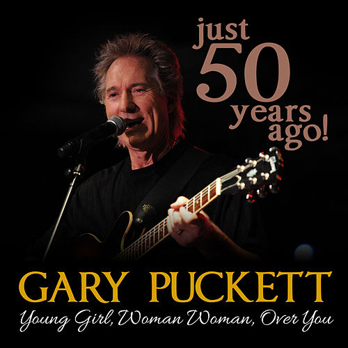 50 Years Ago!: Young Girl / Woman Woman / Over You (Live) by Gary Puckett