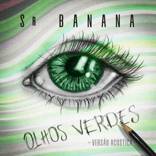 Olhos Verdes (Versão Acústica) de Sr. Banana