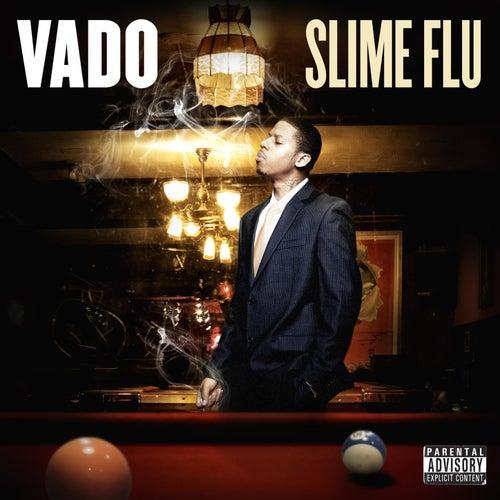 Slime Flu by Vado