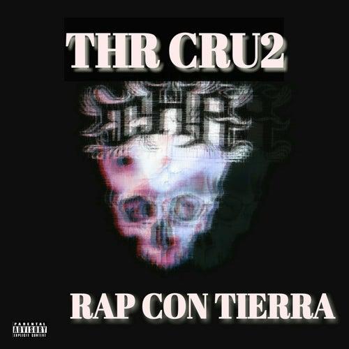 Rap Con Tierra von Thr Cru2