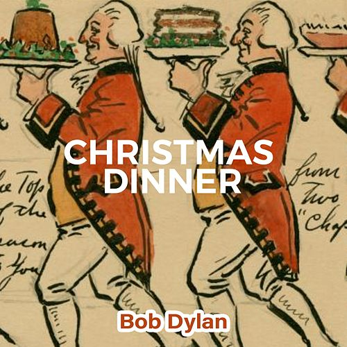 Christmas Dinner by Bob Dylan