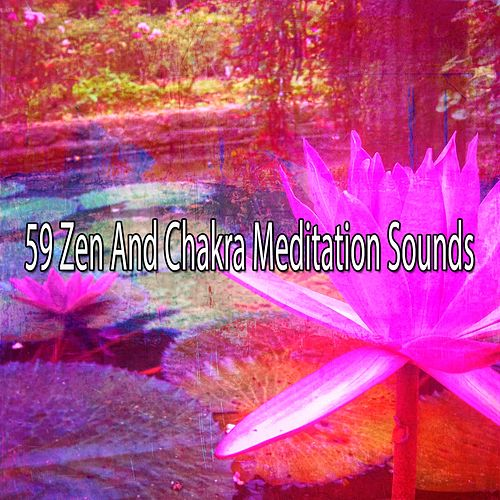 59 Zen and Chakra Meditation Sounds von Study Concentration
