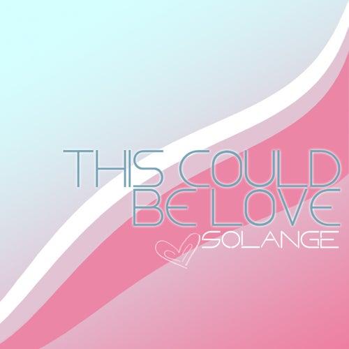 This Could Be Love de Solange