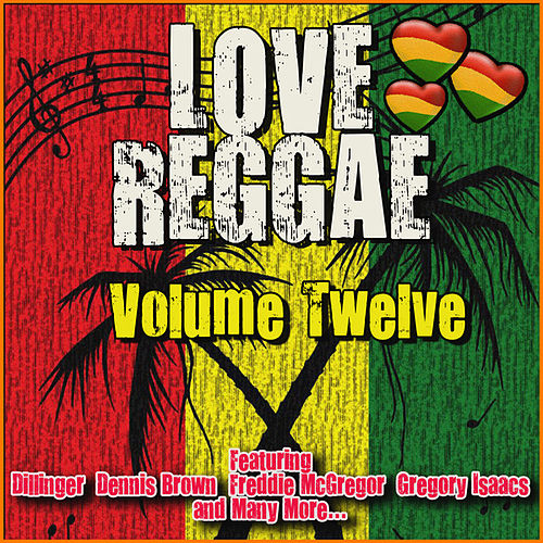 Love Reggae: Volume Twelve by Various Artists
