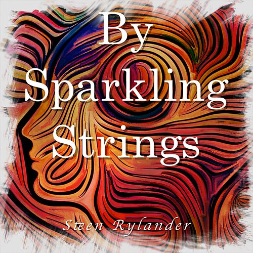 By Sparkling Strings by Steen Rylander