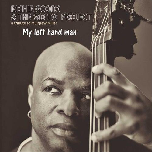 My Left Hand Man: A Tribute to Mulgrew Miller de Richie Goods