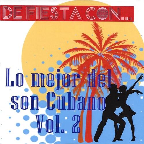 De Fiesta Con... Lo Mejor del Son Cubano, Vol. 2 de Various Artists