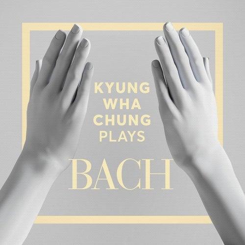 Kyung Wha Chung Plays Bach by Kyung Wha Chung