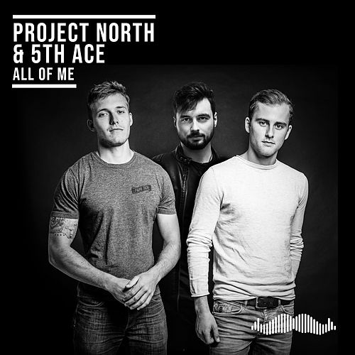 All Of Me by Project North