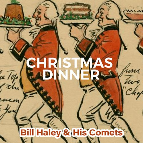 Christmas Dinner by Bill Haley & the Comets