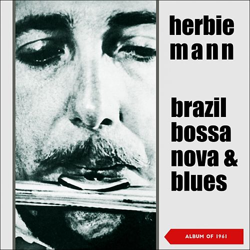 Brazil, Bossa Nova & Blues (Album of 1961) de Herbie Mann