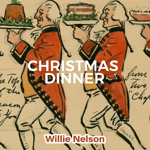 Christmas Dinner by Willie Nelson