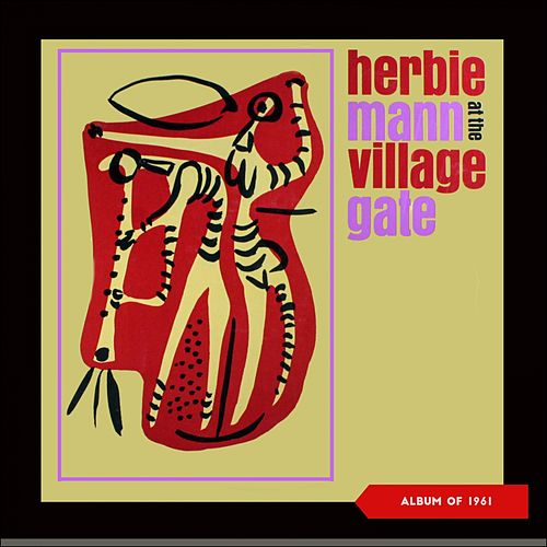Herbie Mann at the Village Gate (Album of 1961) de Herbie Mann