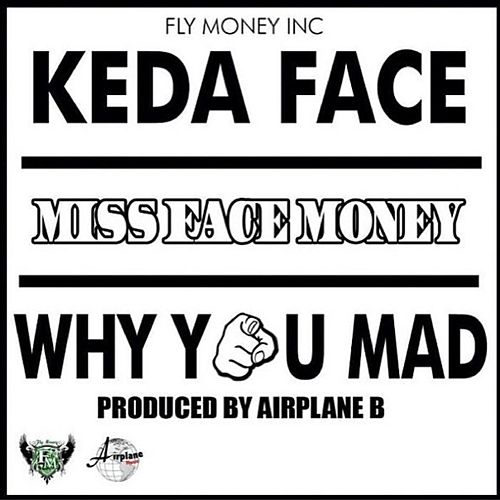 Why You Mad by Keda Face