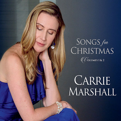 Songs for Christmas, Vol. 1 & 2 by Carrie Marshall