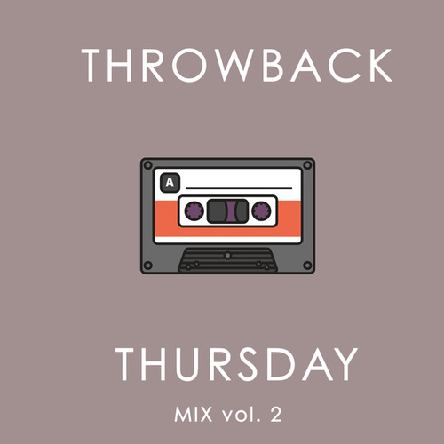 Throwback Thursday Mix Vol. 2 van Various Artists