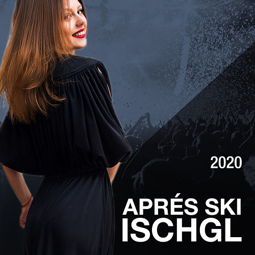 Aprés Ski Hits 2020 Ischgl von Various Artists