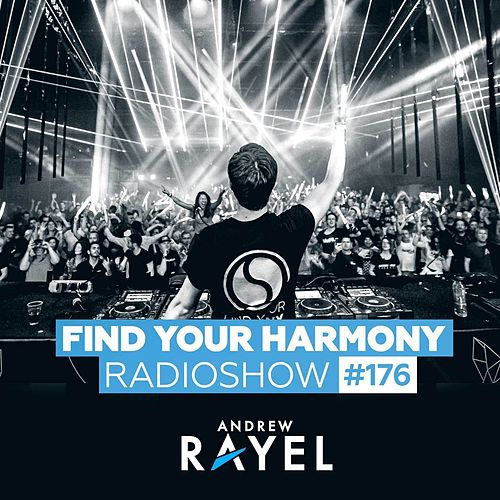 Find Your Harmony Radioshow #176 by Andrew Rayel