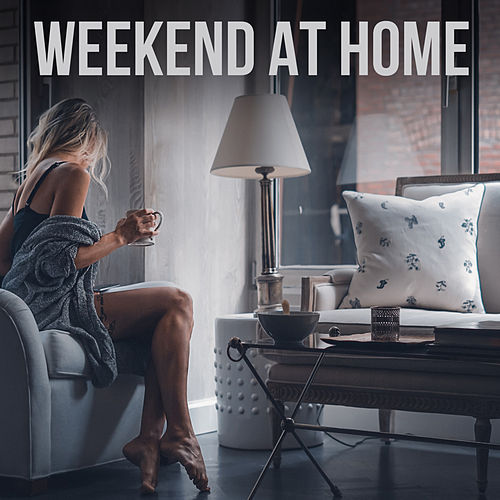 Weekend At Home von Various Artists
