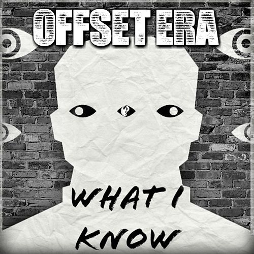 What I Know by Offset Era
