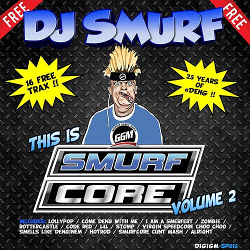 This Is Smurfcore Vol 2 von DJ Smurf