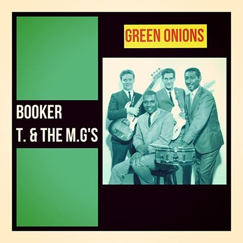 Green Onions de Booker T. & The MGs