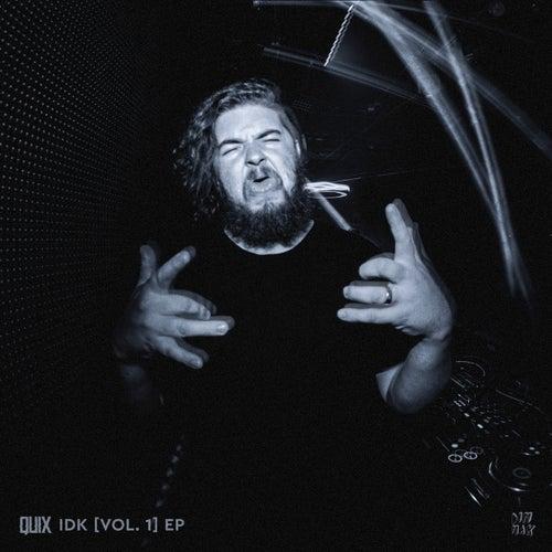 IDK [Vol. 1] EP von Quix