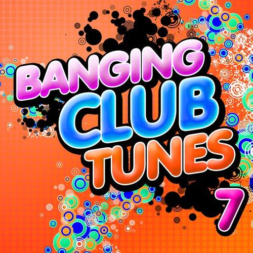 Banging Club Tunes 7 von Various Artists