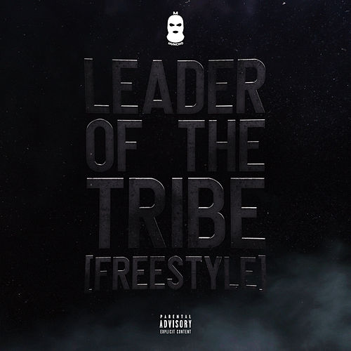 Leader Of The Tribe (Freestyle) de M Huncho
