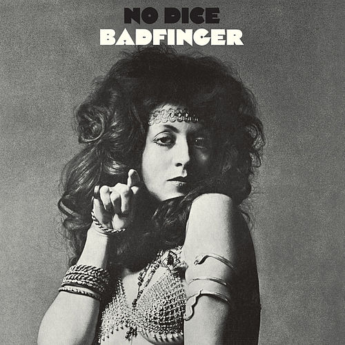 No Dice (Remastered 2010 / Deluxe Edition) by Badfinger