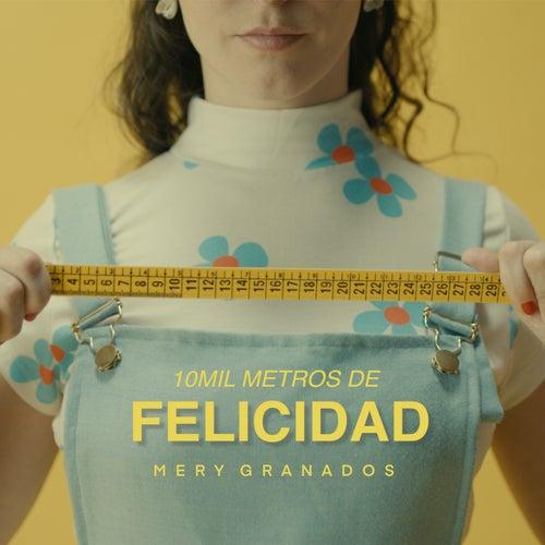 10mil Metros De Felicidad de Mery Granados