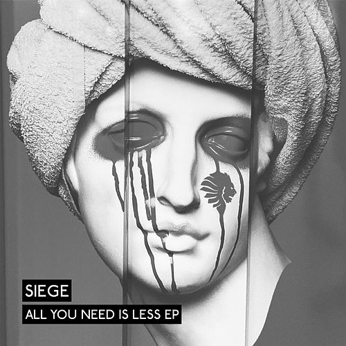 All You Need is Less EP by Siege