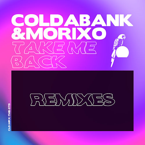 Take Me Back (Remixes) de Coldabank